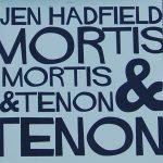 mortis & tenon